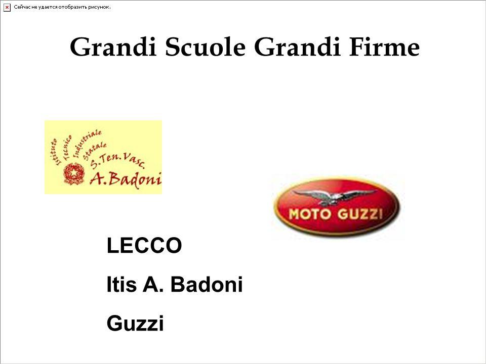 LECCO Itis A. Badoni Guzzi Grandi Scuole Grandi Firme
