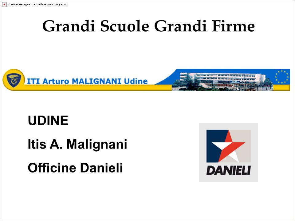 UDINE Itis A. Malignani Officine Danieli Grandi Scuole Grandi Firme