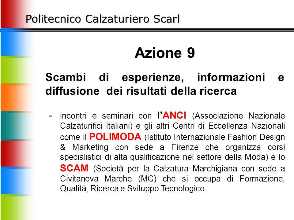 Politecnico Calzaturiero Scarl Azione 9 Scambi di esperienze, informazioni e diffusione dei risultati della ricerca - incontri e seminari con l'ANCI (