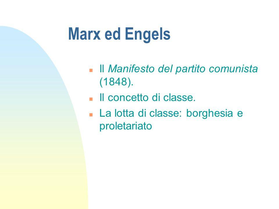 Marx ed Engels n Il Manifesto del partito comunista (1848). n Il concetto di classe. n La lotta di classe: borghesia e proletariato