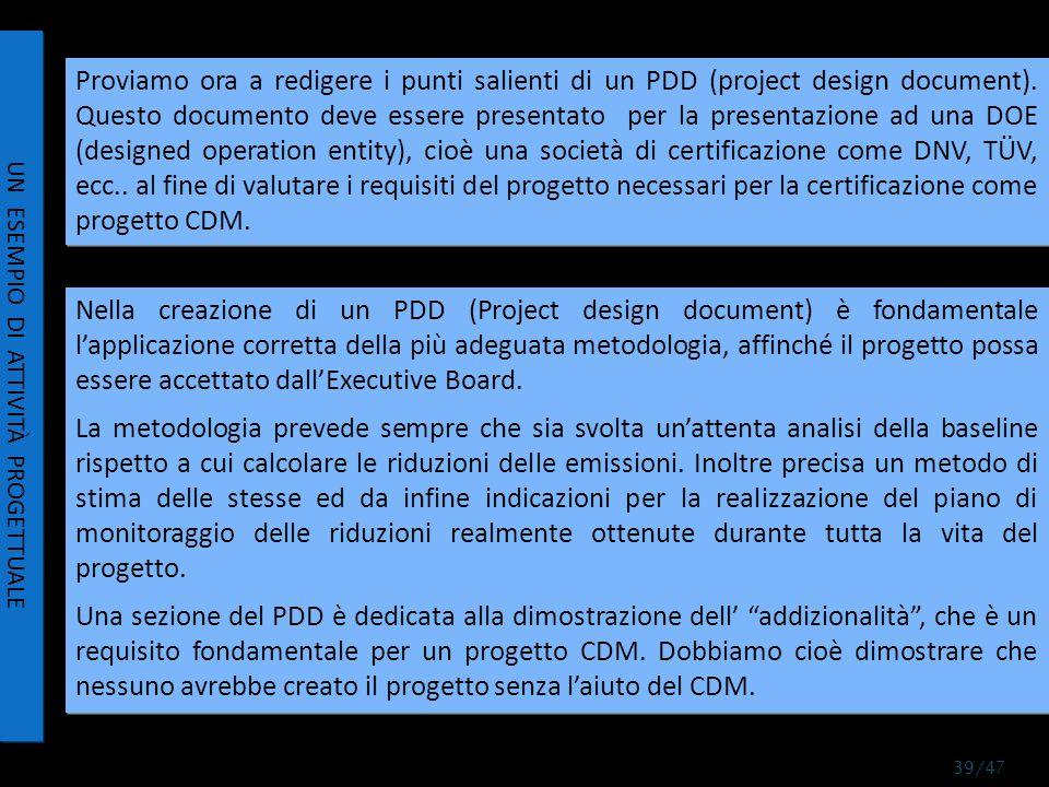 Proviamo ora a redigere i punti salienti di un PDD (project design document).