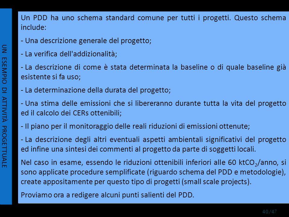 Un PDD ha uno schema standard comune per tutti i progetti.