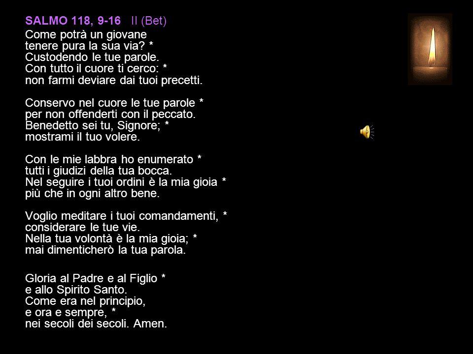 SALMO 118, 9-16 II (Bet) Come potrà un giovane tenere pura la sua via.