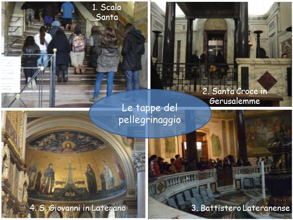 Sabato santo 1. Scala Santa Le tappe del pellegrinaggio 2.