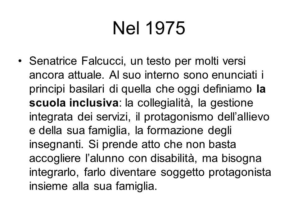 Nel 1975 Senatrice Falcucci, un testo per molti versi ancora attuale. Al suo interno sono enunciati i principi basilari di quella che oggi definiamo l