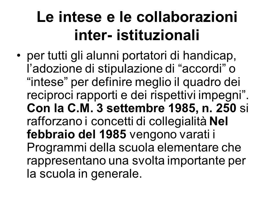 """Le intese e le collaborazioni inter- istituzionali per tutti gli alunni portatori di handicap, l'adozione di stipulazione di """"accordi"""" o """"intese"""" per"""