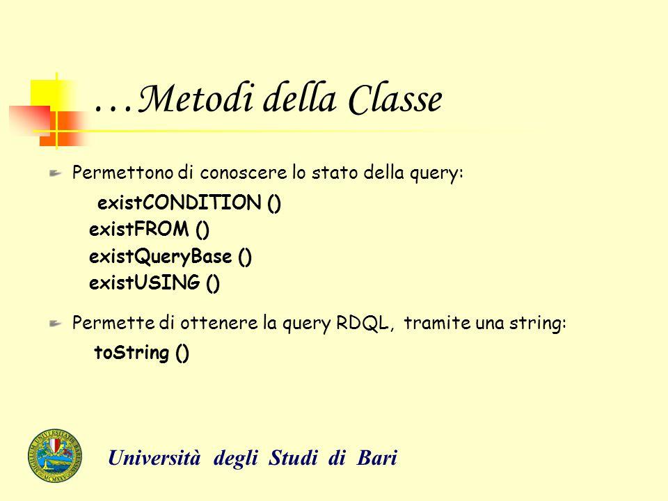 …Metodi della Classe Permettono di conoscere lo stato della query: existCONDITION () existFROM () existQueryBase () existUSING () Permette di ottenere