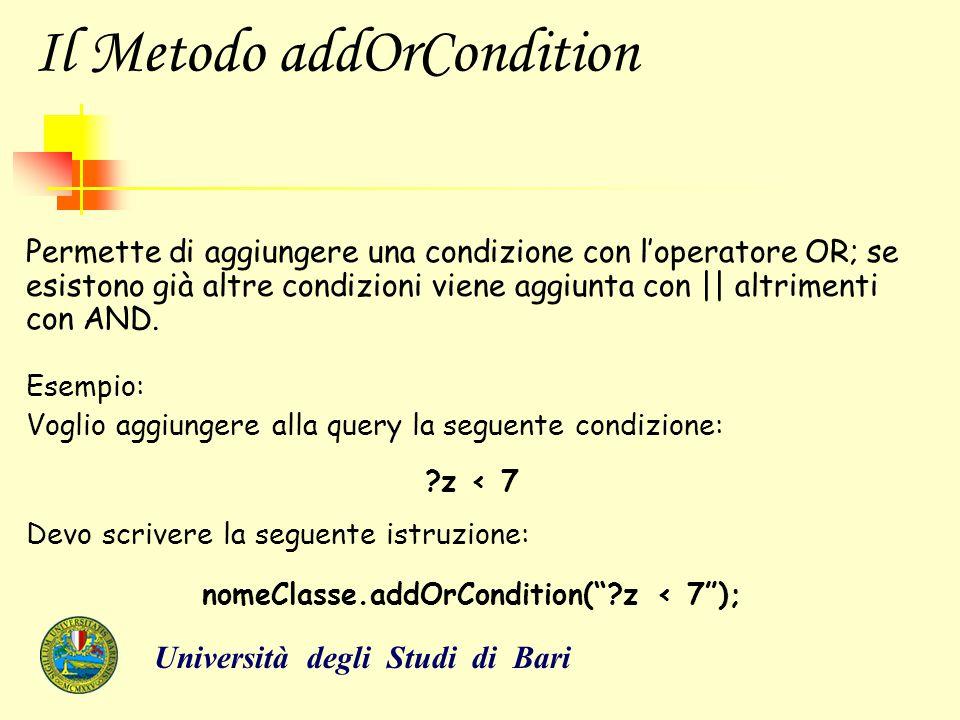 Il Metodo addOrCondition Permette di aggiungere una condizione con l'operatore OR; se esistono già altre condizioni viene aggiunta con || altrimenti c