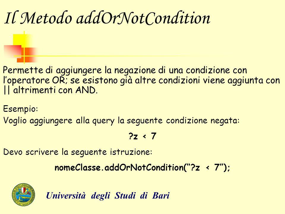 Il Metodo addOrNotCondition Permette di aggiungere la negazione di una condizione con l'operatore OR; se esistono già altre condizioni viene aggiunta