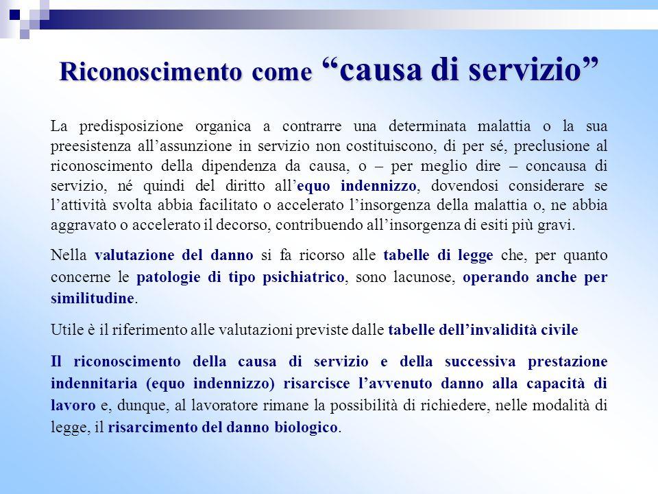 """Riconoscimento come """"causa di servizio"""" La predisposizione organica a contrarre una determinata malattia o la sua preesistenza all'assunzione in servi"""