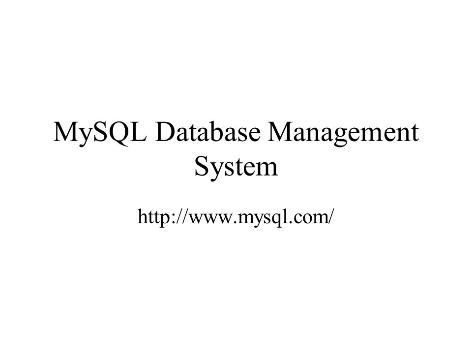 MySQL Database Management System http://www.mysql.com/