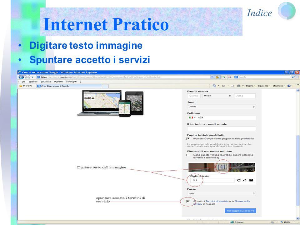Indice Internet Pratico Digitare testo immagine Spuntare accetto i servizi