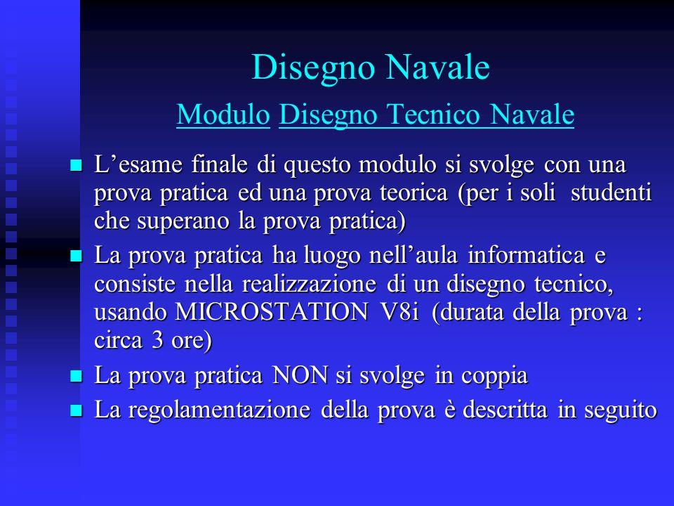 Disegno Navale Modulo Disegno Tecnico Navale L'esame finale di questo modulo si svolge con una prova pratica ed una prova teorica (per i soli studenti