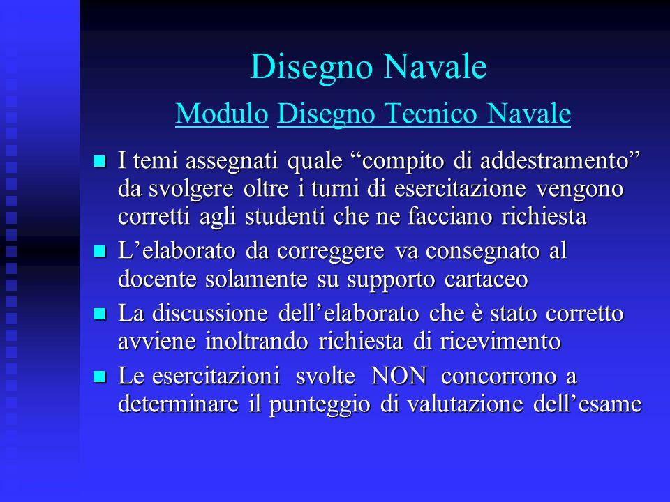 """Disegno Navale Modulo Disegno Tecnico Navale I temi assegnati quale """"compito di addestramento"""" da svolgere oltre i turni di esercitazione vengono corr"""