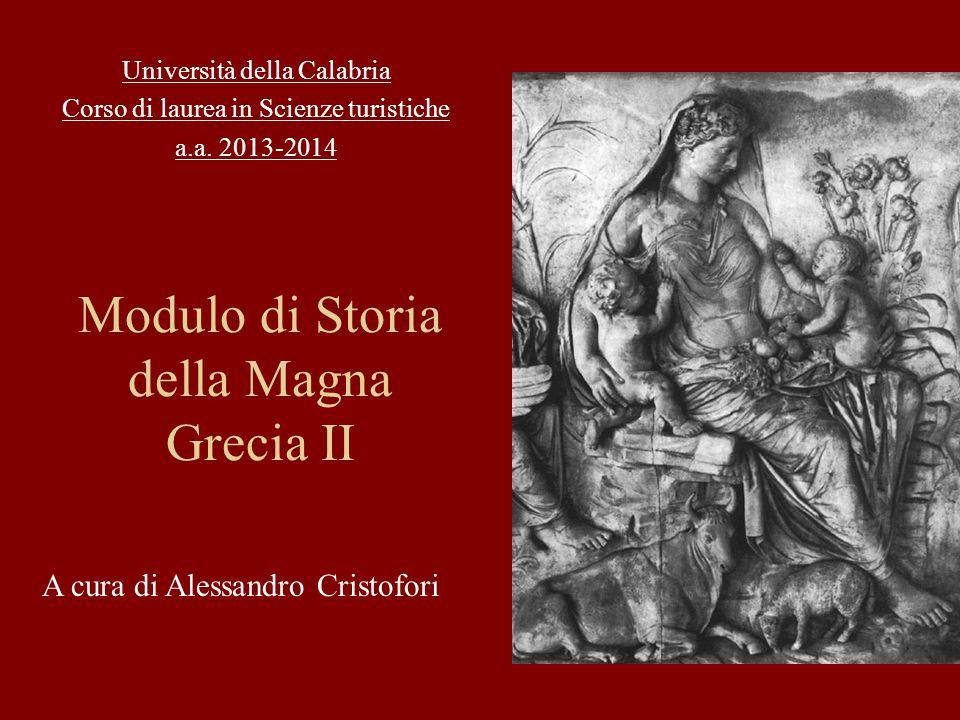 Modulo di Storia della Magna Grecia II Università della Calabria Corso di laurea in Scienze turistiche a.a.