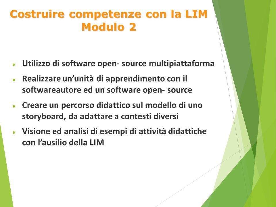 Costruire competenze con la LIM Modulo 2 Utilizzo di software open- source multipiattaforma Realizzare un'unità di apprendimento con il softwareautore