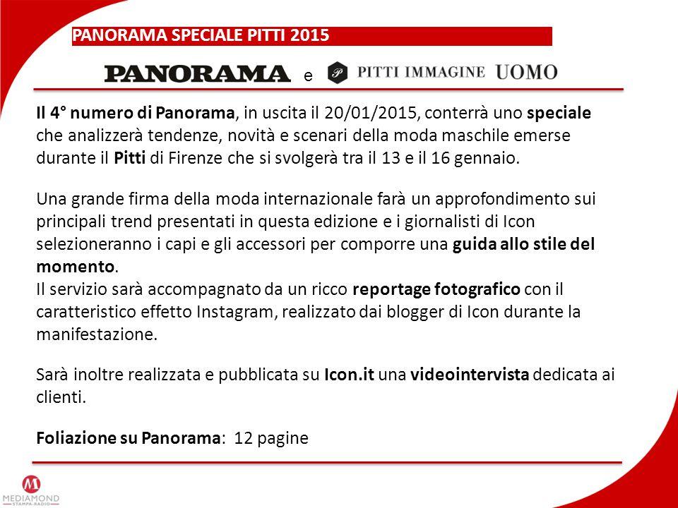 PANORAMA SPECIALE PITTI 2015: PROPOSTA COMMERCIALE ED ECONOMICS 1 pagina su panorama Video intervista su Icon.it Totale proposta 5.100 € net net