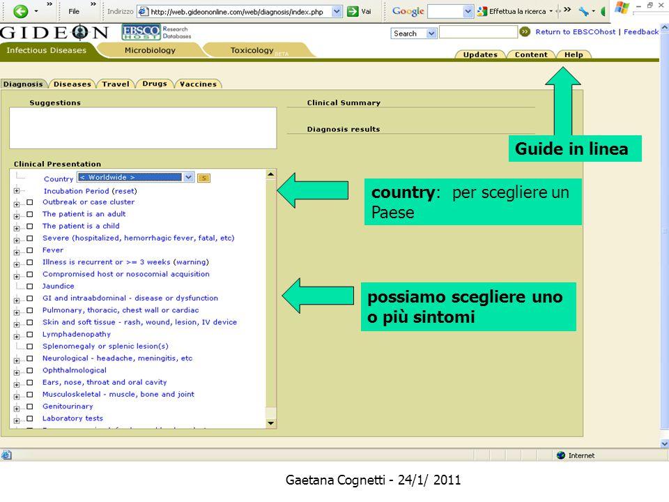Gaetana Cognetti - 24/1/ 2011 country: per scegliere un Paese possiamo scegliere uno o più sintomi Guide in linea