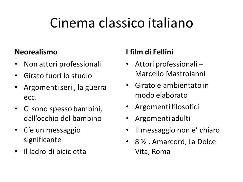 Cinema classico italiano Neorealismo Non attori professionali Girato fuori lo studio Argomenti seri, la guerra ecc.