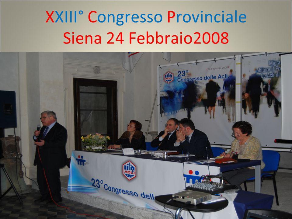 XXIII° Congresso Provinciale Siena 24 Febbraio2008
