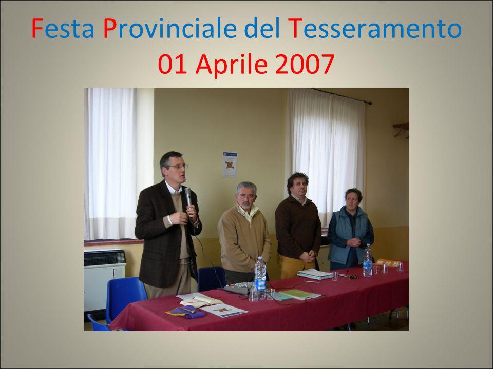 Festa Provinciale del Tesseramento 01 Aprile 2007