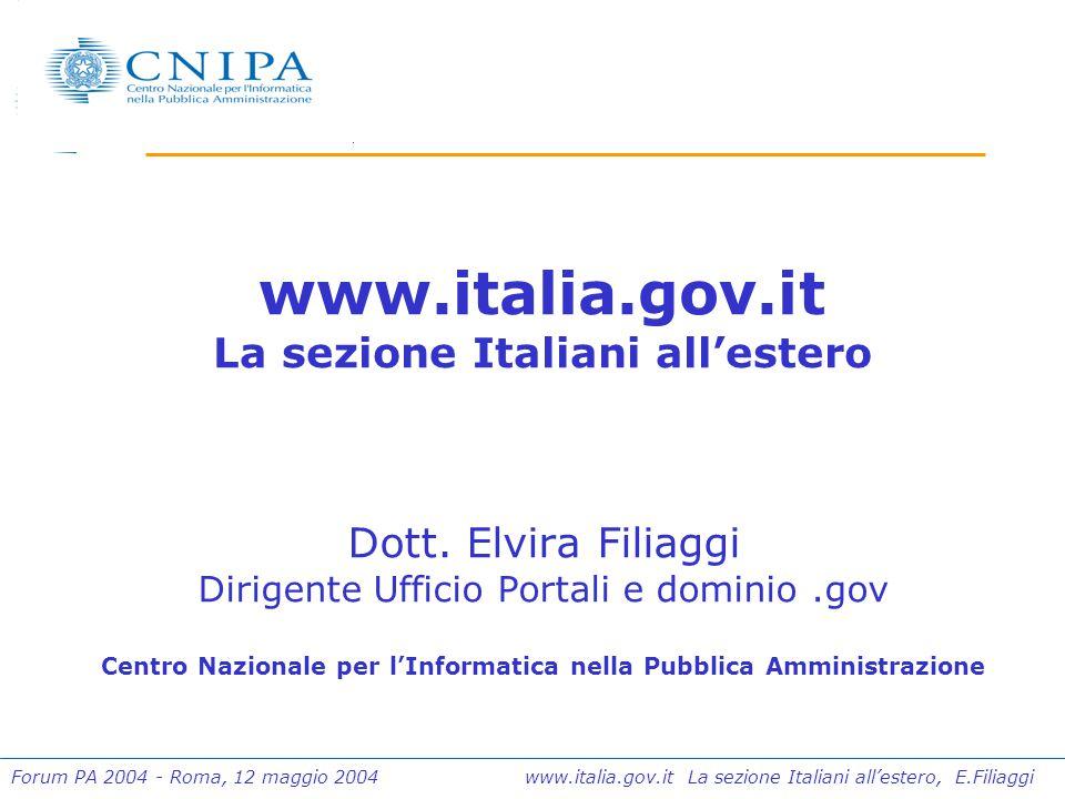 Forum PA 2004 - Roma, 12 maggio 2004 www.italia.gov.it La sezione Italiani all'estero, E.Filiaggi Gli argomenti