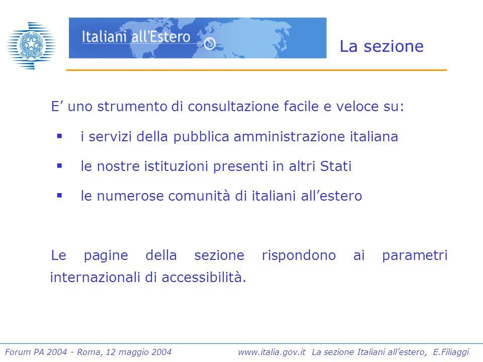 Forum PA 2004 - Roma, 12 maggio 2004 www.italia.gov.it La sezione Italiani all'estero, E.Filiaggi La sezione