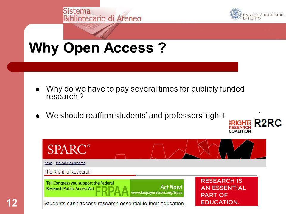 25th February 2014DRSBA. Ufficio Anagrafe della ricerca, Archivi istituzionali e supporto editoriale 12 Why Open Access ? Why do we have to pay severa