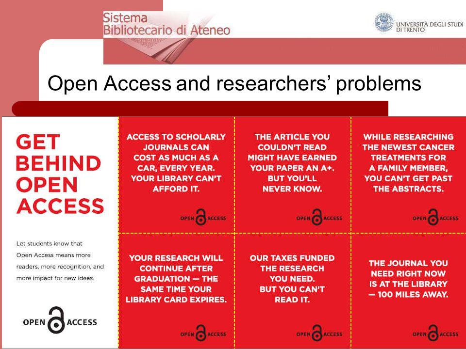25th February 2014DRSBA. Ufficio Anagrafe della ricerca, Archivi istituzionali e supporto editoriale 15 Open Access and researchers' problems