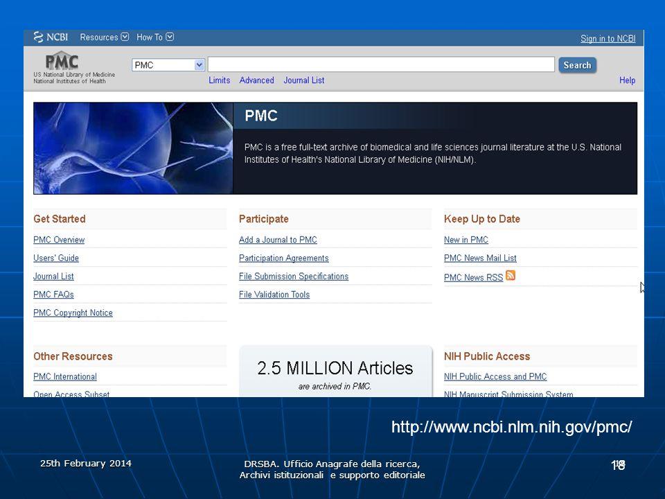 DRSBA. Ufficio Anagrafe della ricerca, Archivi istituzionali e supporto editoriale 18 http://www.ncbi.nlm.nih.gov/pmc/ 25th February 2014