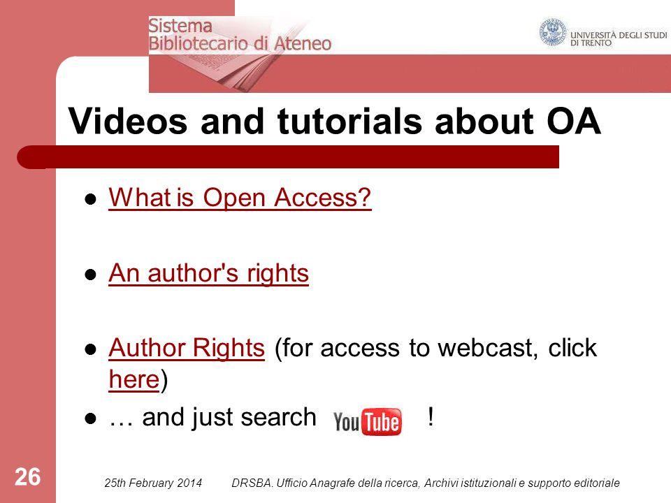 DRSBA. Ufficio Anagrafe della ricerca, Archivi istituzionali e supporto editoriale 26 What is Open Access? An author's rights Author Rights (for acces