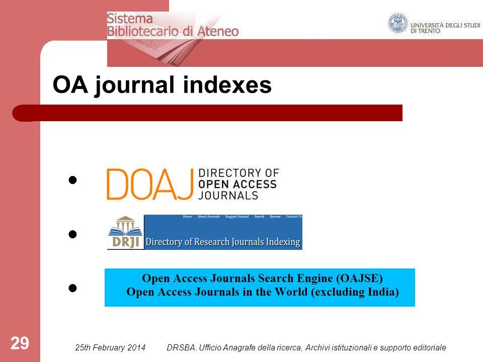 DRSBA. Ufficio Anagrafe della ricerca, Archivi istituzionali e supporto editoriale 29 OA journal indexes 25th February 2014