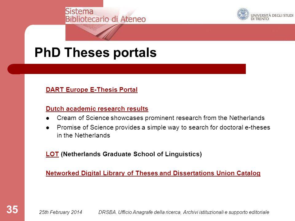 DRSBA. Ufficio Anagrafe della ricerca, Archivi istituzionali e supporto editoriale 35 PhD Theses portals DART Europe E-Thesis Portal Dutch academic re