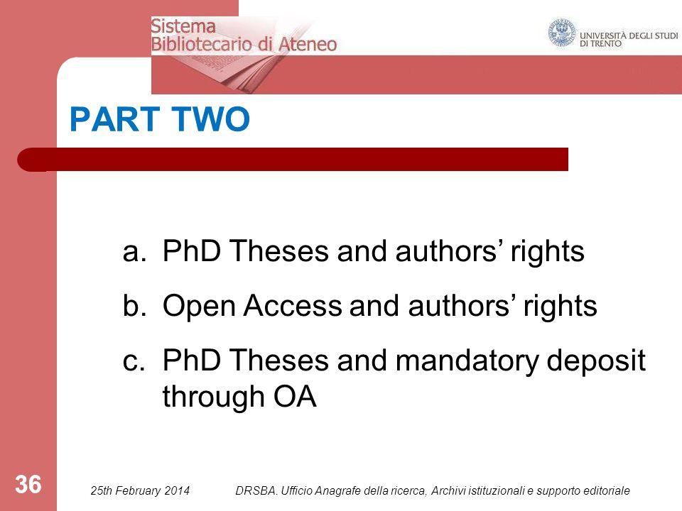 DRSBA. Ufficio Anagrafe della ricerca, Archivi istituzionali e supporto editoriale 36 PART TWO a.PhD Theses and authors' rights b.Open Access and auth