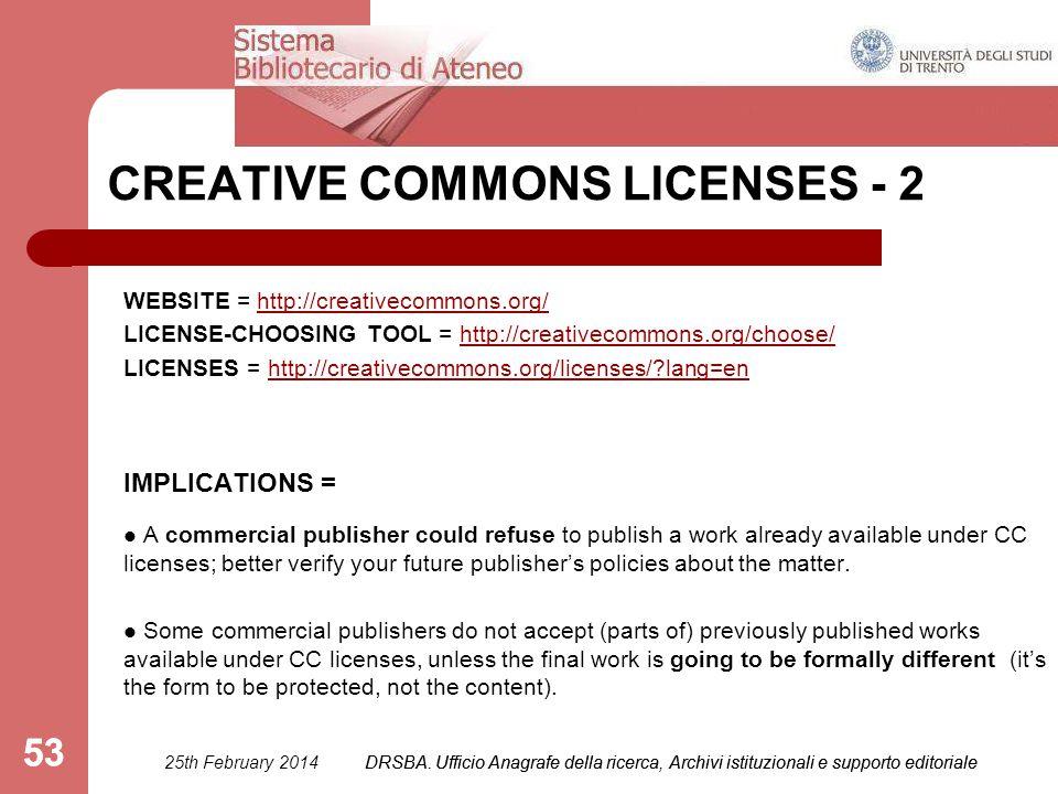 DRSBA. Ufficio Anagrafe della ricerca, Archivi istituzionali e supporto editoriale 53 CREATIVE COMMONS LICENSES - 2 IMPLICATIONS = A commercial publis