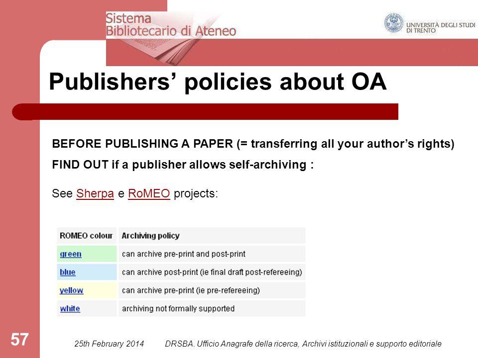 DRSBA. Ufficio Anagrafe della ricerca, Archivi istituzionali e supporto editoriale 57 Publishers' policies about OA BEFORE PUBLISHING A PAPER (= trans