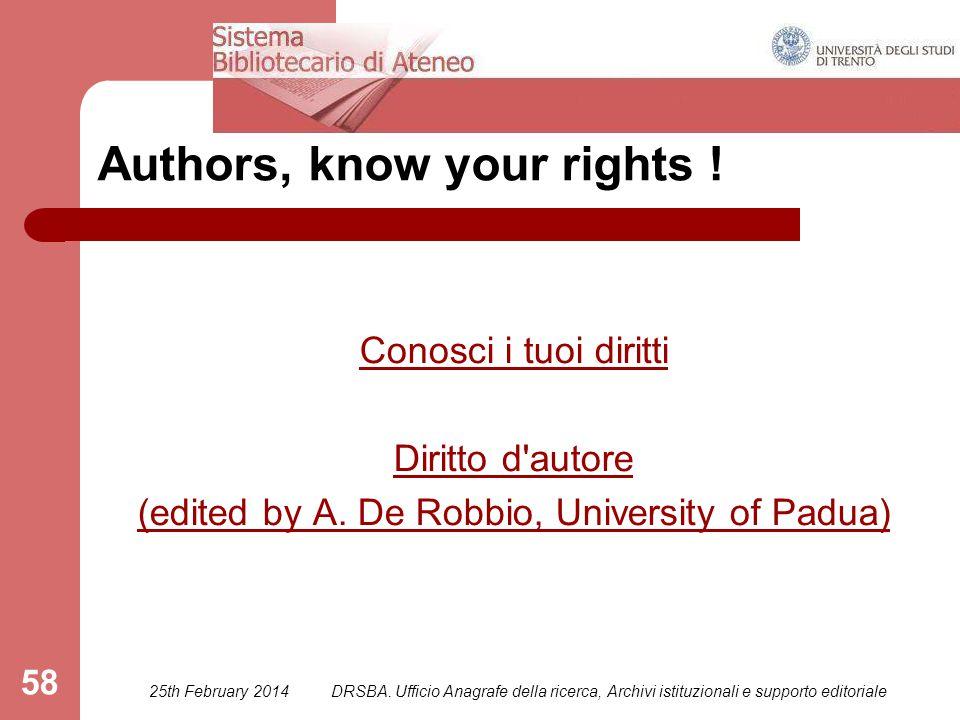 DRSBA. Ufficio Anagrafe della ricerca, Archivi istituzionali e supporto editoriale 58 Authors, know your rights ! Conosci i tuoi diritti Diritto d'aut