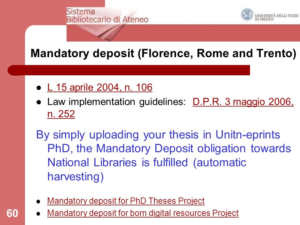 60 Mandatory deposit (Florence, Rome and Trento) L 15 aprile 2004, n.