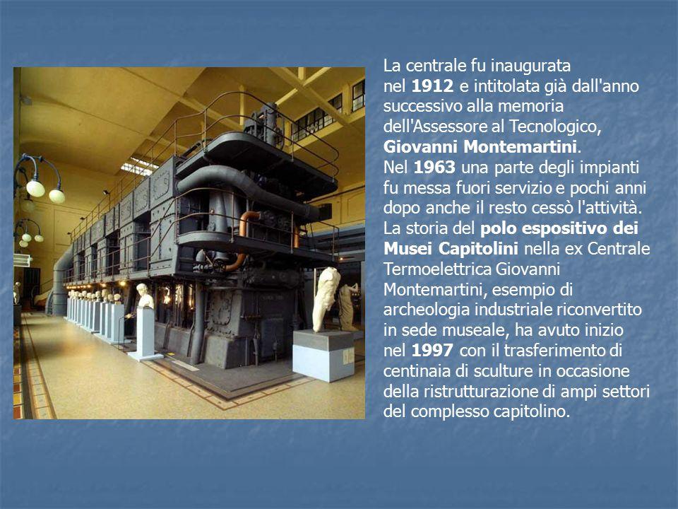 La centrale fu inaugurata nel 1912 e intitolata già dall anno successivo alla memoria dell Assessore al Tecnologico, Giovanni Montemartini.