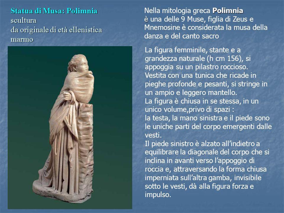 Statua di Musa: Polimnia scultura da originale di età ellenistica marmo Polimnia è Nella mitologia greca Polimnia è una delle 9 Muse, figlia di Zeus e Mnemosine è considerata la musa della danza e del canto sacro La figura femminile, stante e a grandezza naturale (h cm 156), si appoggia su un pilastro roccioso.