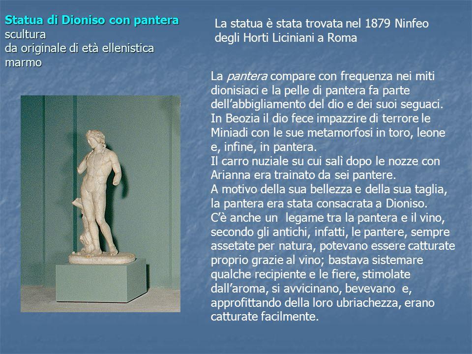 La pantera compare con frequenza nei miti dionisiaci e la pelle di pantera fa parte dell'abbigliamento del dio e dei suoi seguaci.