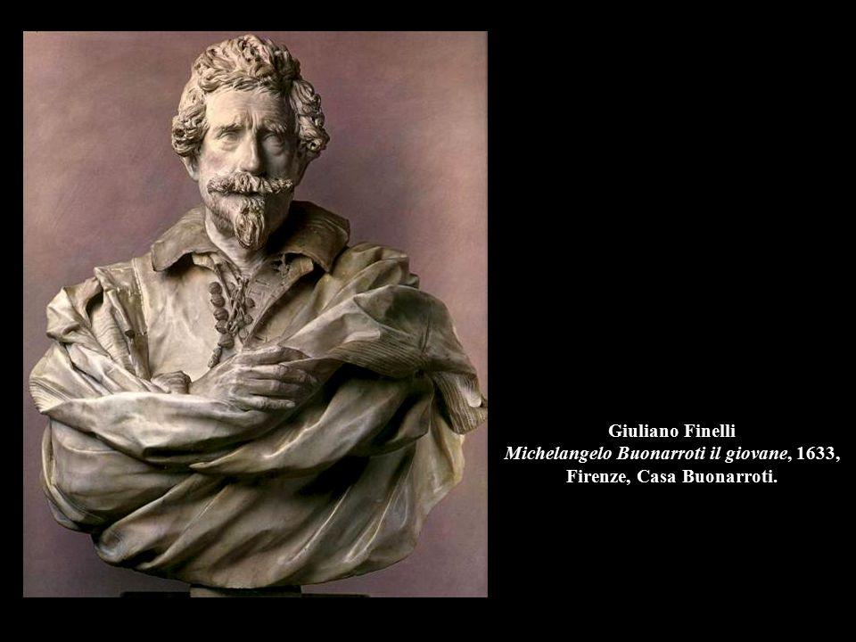 Giuliano Finelli Michelangelo Buonarroti il giovane, 1633, Firenze, Casa Buonarroti.