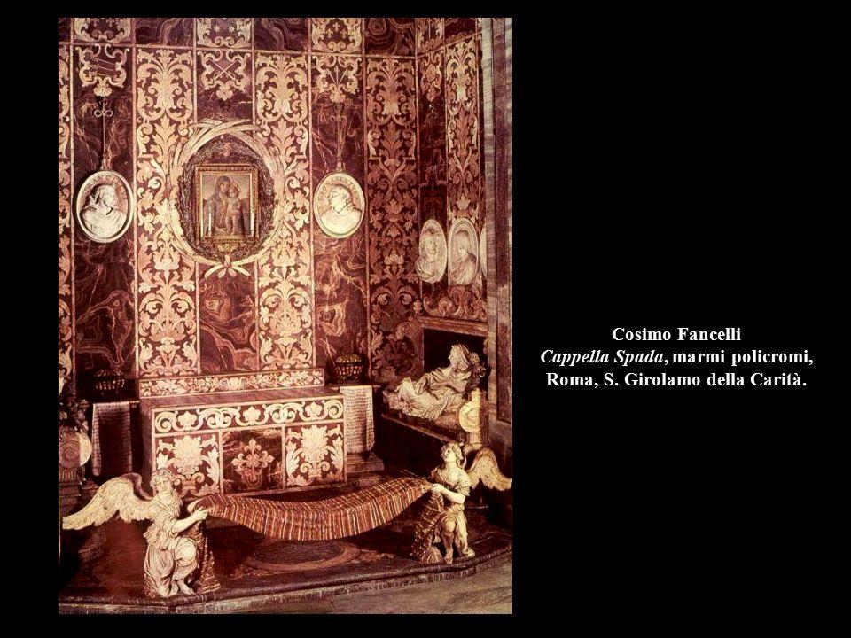 Cosimo Fancelli Cappella Spada, marmi policromi, Roma, S. Girolamo della Carità.