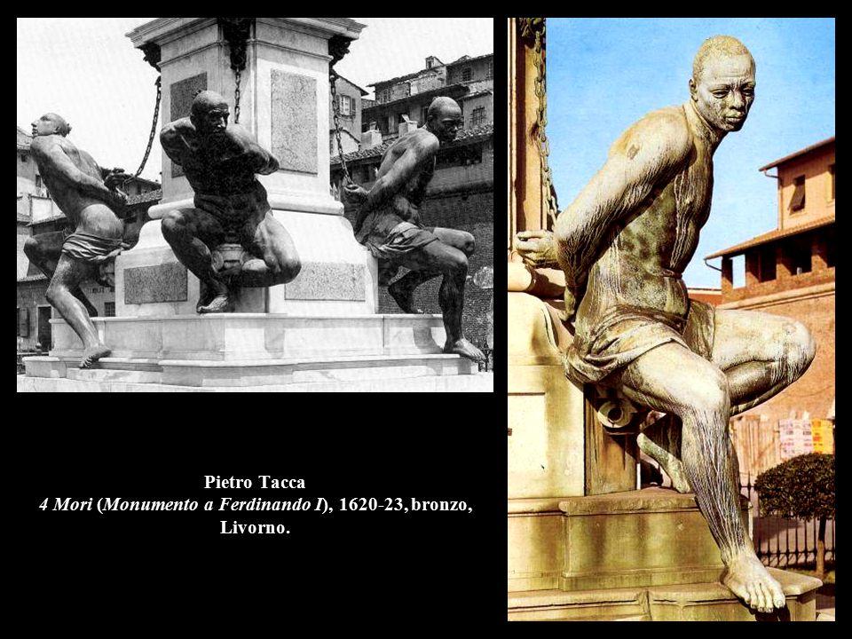 Pietro Tacca 4 Mori (Monumento a Ferdinando I), 1620-23, bronzo, Livorno.