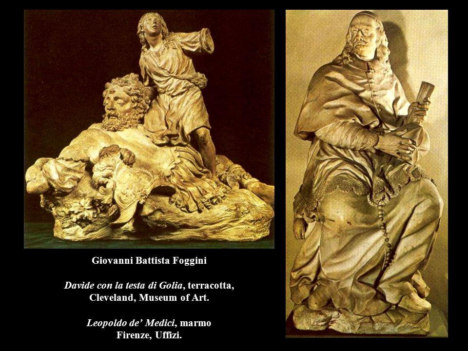 Giovanni Battista Foggini Davide con la testa di Golia, terracotta, Cleveland, Museum of Art. Leopoldo de' Medici, marmo Firenze, Uffizi.