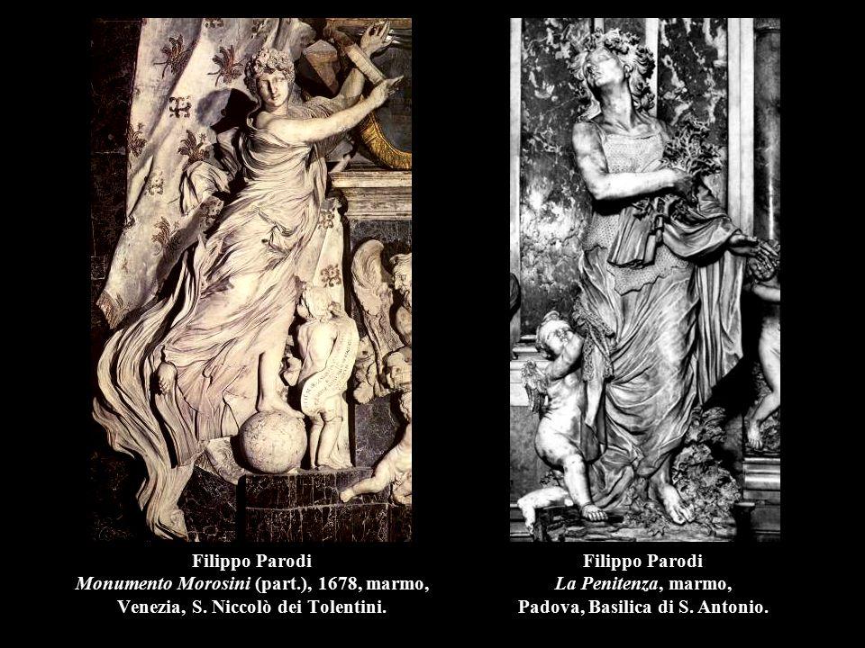 Filippo Parodi Monumento Morosini (part.), 1678, marmo, Venezia, S. Niccolò dei Tolentini. Filippo Parodi La Penitenza, marmo, Padova, Basilica di S.