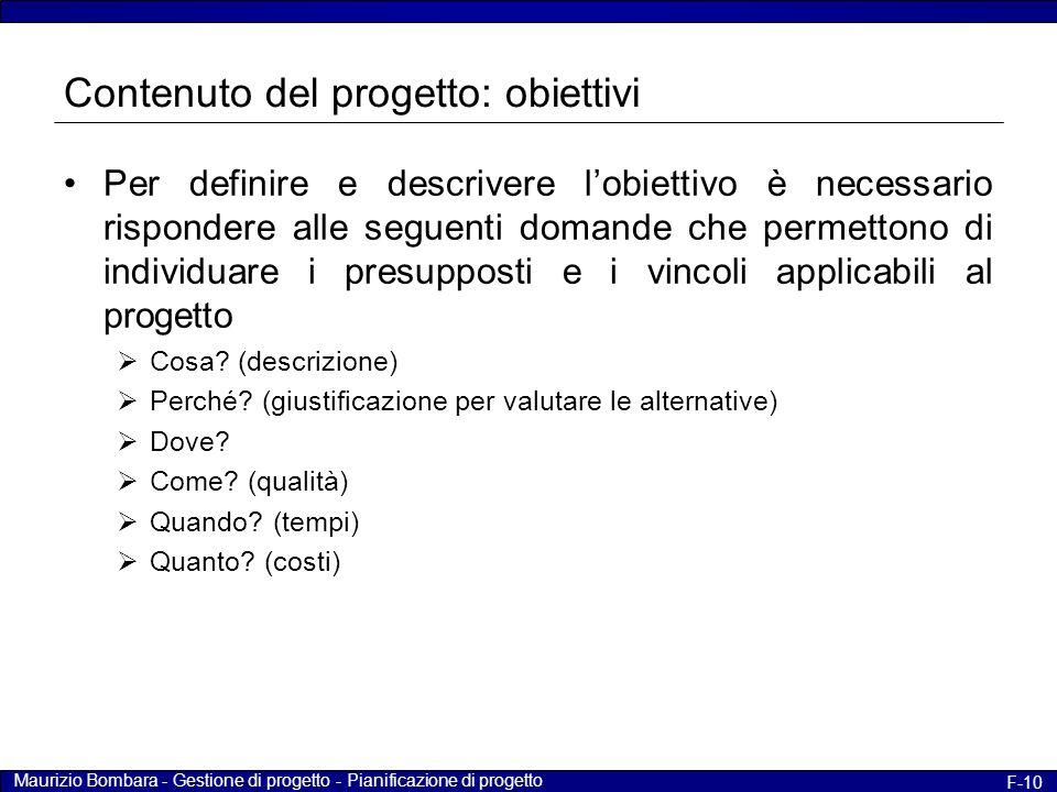 Maurizio Bombara - Gestione di progetto - Pianificazione di progetto F-10 Contenuto del progetto: obiettivi Per definire e descrivere l'obiettivo è ne