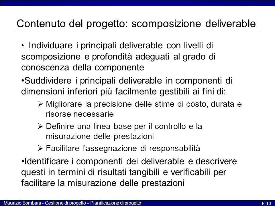 Maurizio Bombara - Gestione di progetto - Pianificazione di progetto F-13 Individuare i principali deliverable con livelli di scomposizione e profondi