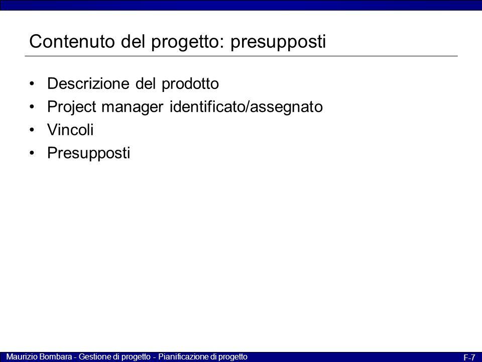 Maurizio Bombara - Gestione di progetto - Pianificazione di progetto F-7 Contenuto del progetto: presupposti Descrizione del prodotto Project manager