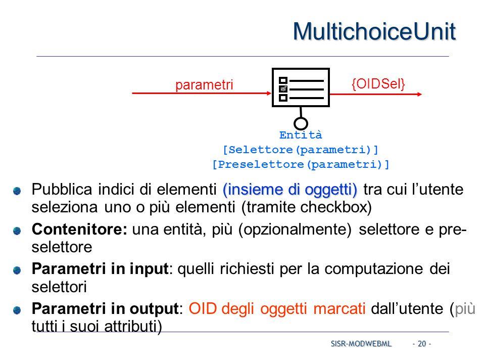 SISR-MODWEBML - 20 - MultichoiceUnit (insieme di oggetti) Pubblica indici di elementi (insieme di oggetti) tra cui l'utente seleziona uno o più elemen